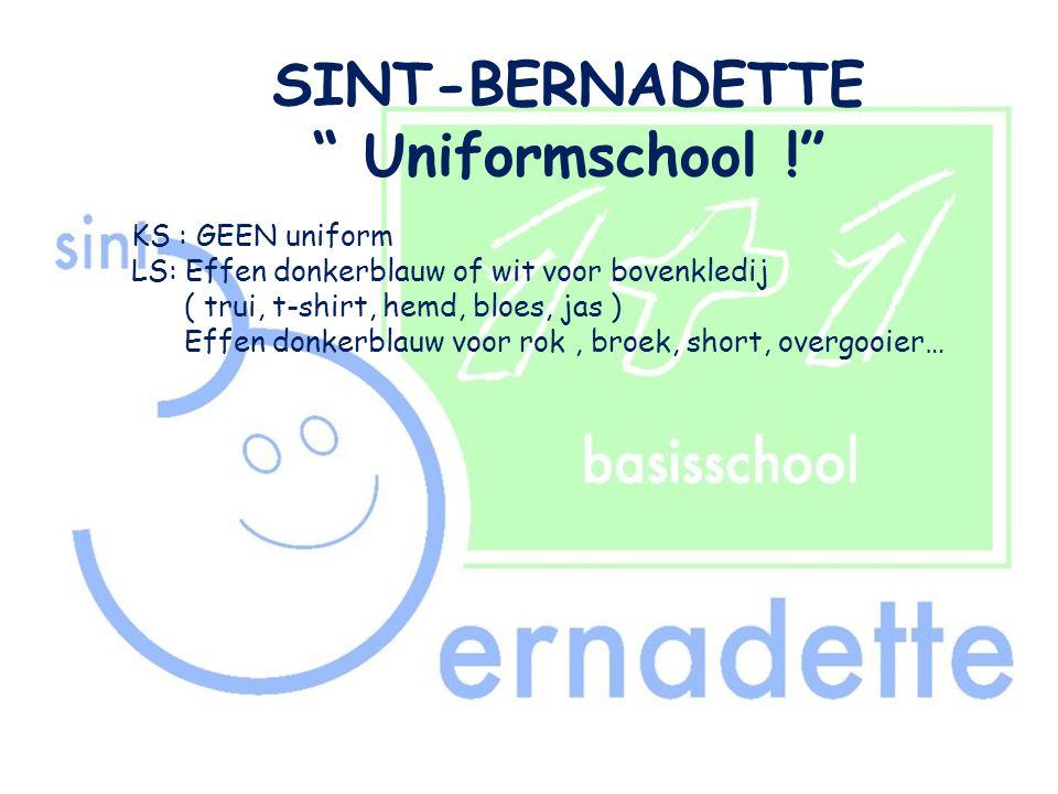 """SINT-BERNADETTE """" Uniformschool !"""" KS : GEEN uniform LS: Effen donkerblauw of wit voor bovenkledij ( trui, t-shirt, hemd, bloes, jas ) Effen donkerbla"""