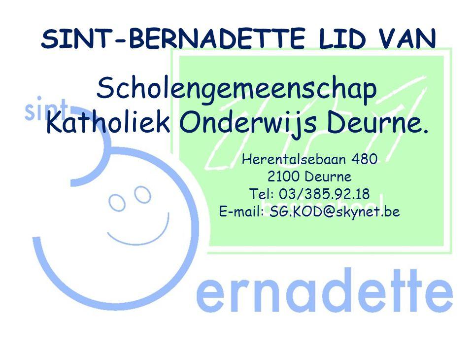 Scholengemeenschap Katholiek Onderwijs Deurne. Herentalsebaan 480 2100 Deurne Tel: 03/385.92.18 E-mail: SG.KOD@skynet.be SINT-BERNADETTE LID VAN