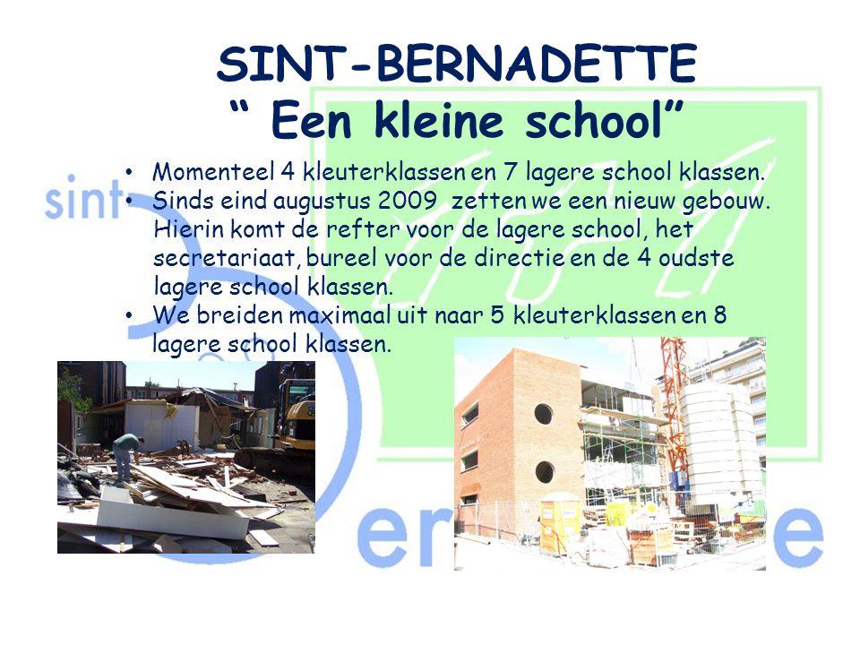 """SINT-BERNADETTE """" Een kleine school"""" • Momenteel 4 kleuterklassen en 7 lagere school klassen. • Sinds eind augustus 2009 zetten we een nieuw gebouw. H"""