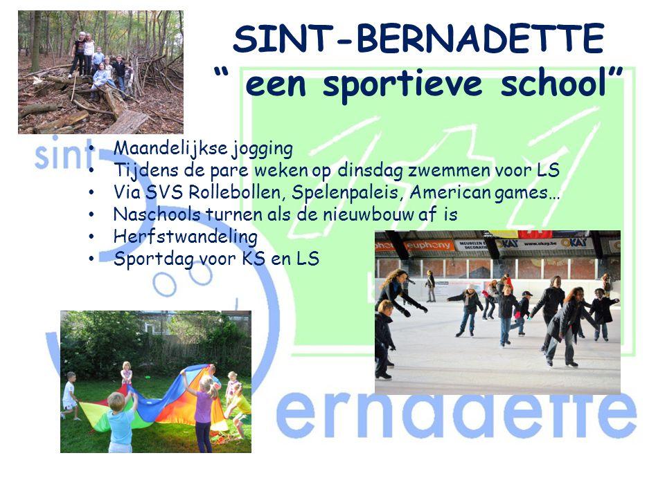 """SINT-BERNADETTE """" een sportieve school"""" • Maandelijkse jogging • Tijdens de pare weken op dinsdag zwemmen voor LS • Via SVS Rollebollen, Spelenpaleis,"""