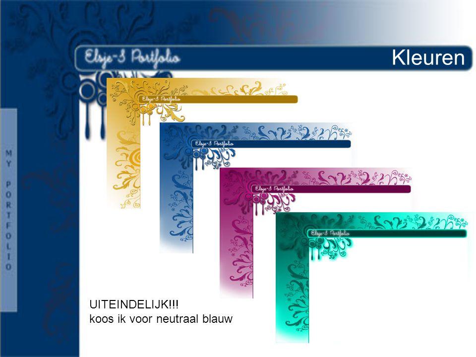 Kleuren UITEINDELIJK!!! koos ik voor neutraal blauw