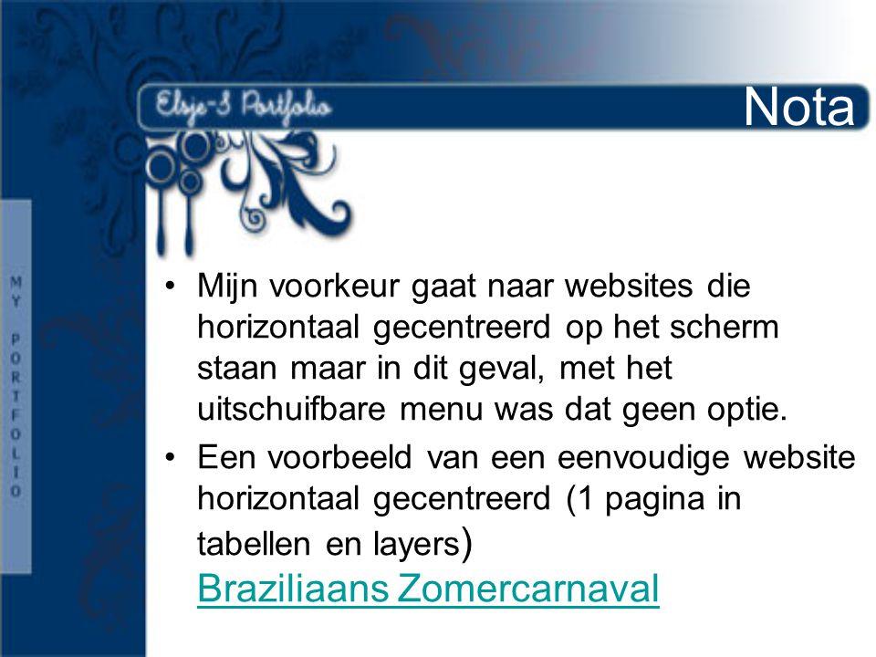•Mijn voorkeur gaat naar websites die horizontaal gecentreerd op het scherm staan maar in dit geval, met het uitschuifbare menu was dat geen optie.