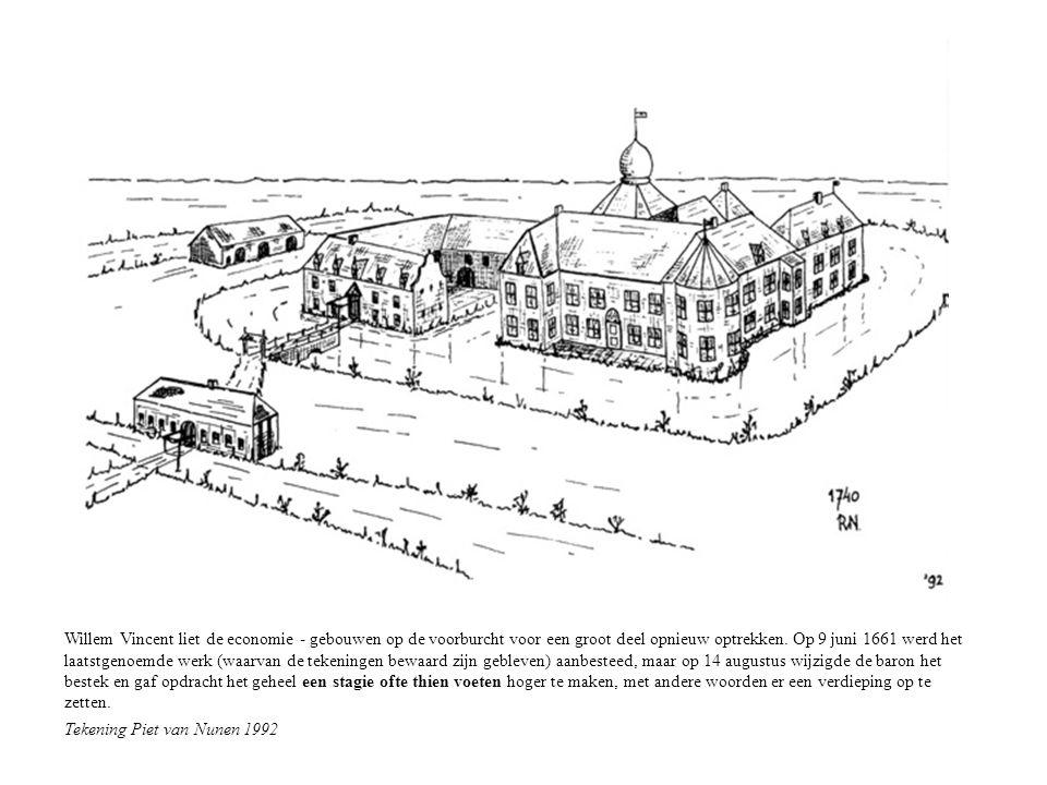 Willem Vincent liet de economie - gebouwen op de voorburcht voor een groot deel opnieuw optrekken.