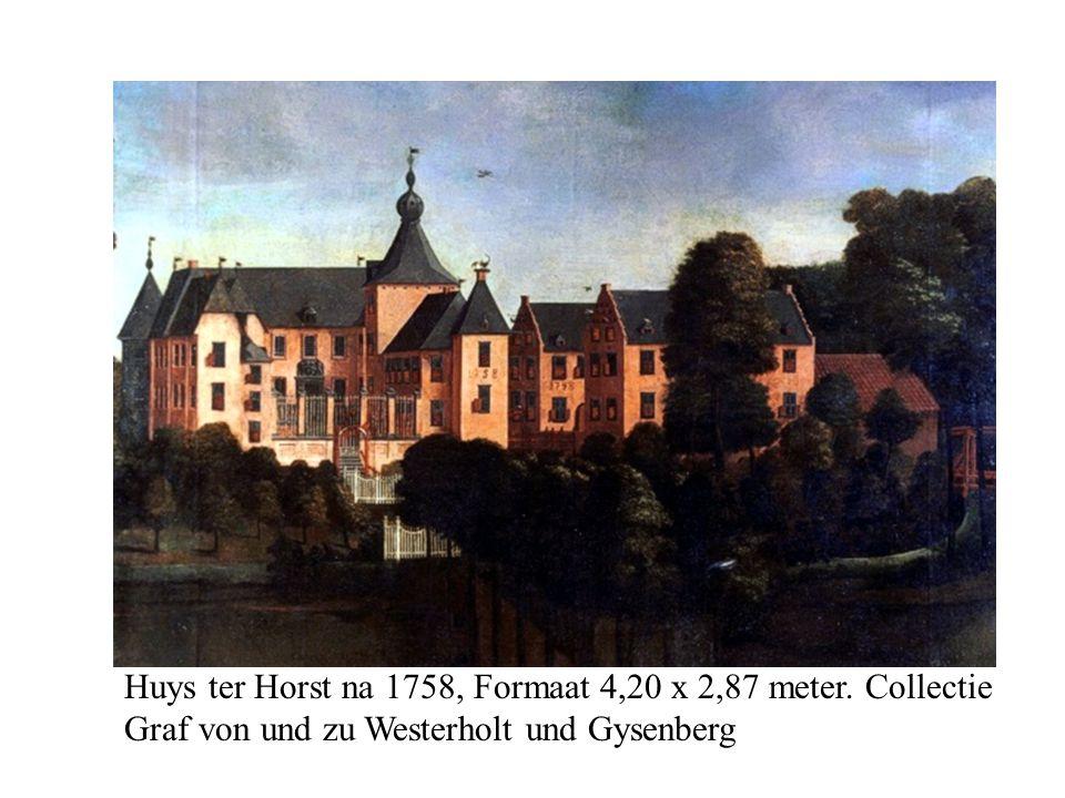 Huys ter Horst na 1758, Formaat 4,20 x 2,87 meter.