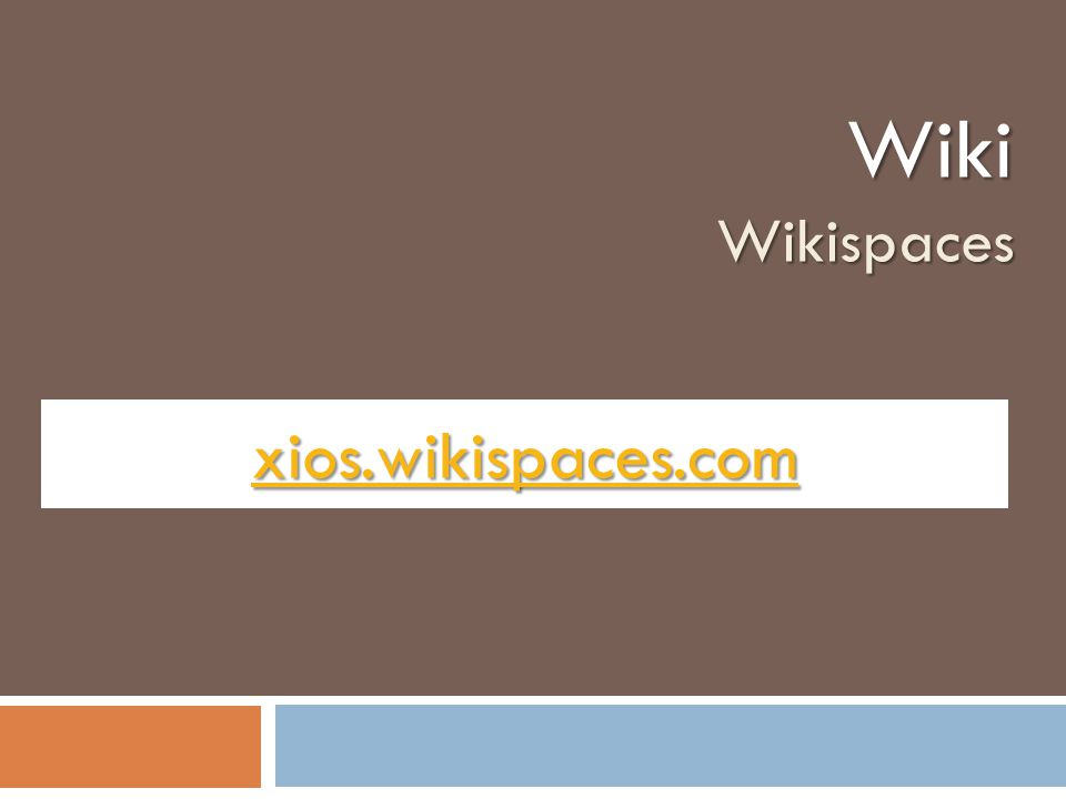 xios.wikispaces.com WikiWikispaces
