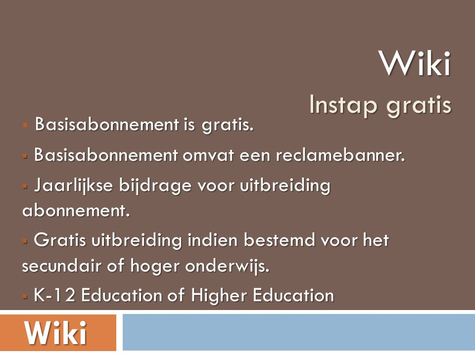 Basisabonnement is gratis.  Basisabonnement is gratis.