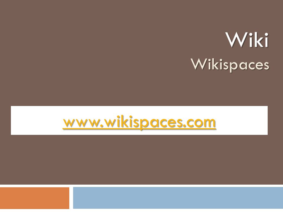 www.wikispaces.com WikiWikispaces