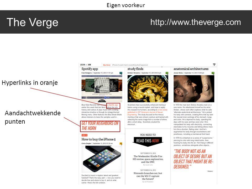 The Verge http://www.theverge.com Hyperlinks in oranje Aandachtwekkende punten Eigen voorkeur
