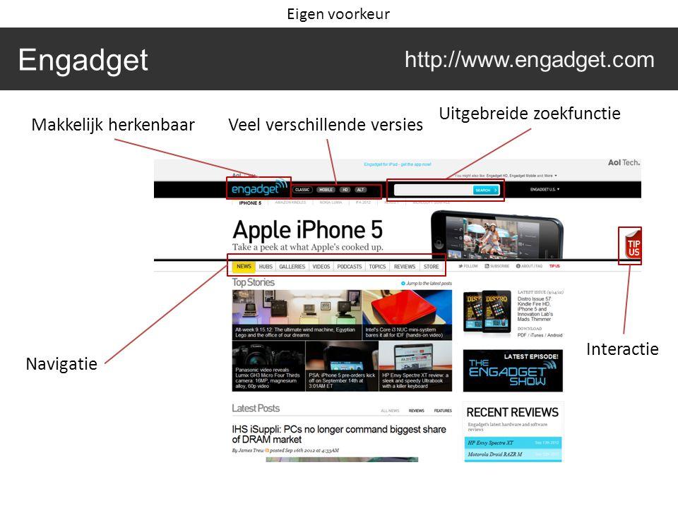 Engadget http://www.engadget.com Veel verschillende versiesMakkelijk herkenbaar Uitgebreide zoekfunctie Interactie Navigatie Eigen voorkeur