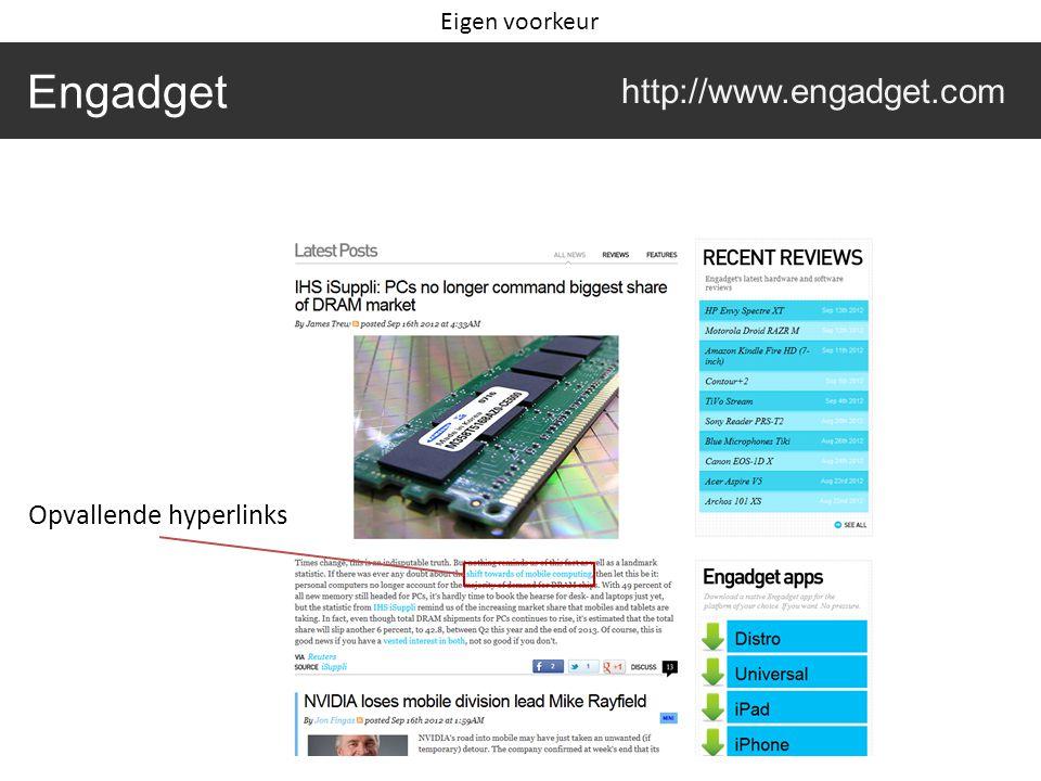 Engadget http://www.engadget.com Opvallende hyperlinks Eigen voorkeur