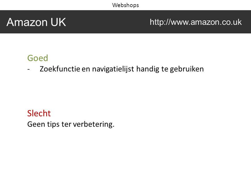 Goed -Zoekfunctie en navigatielijst handig te gebruiken Slecht Geen tips ter verbetering. Amazon UK http://www.amazon.co.uk Webshops