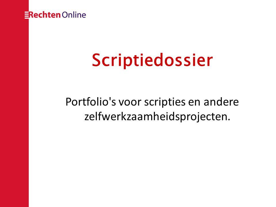 Scriptiedossier Portfolio's voor scripties en andere zelfwerkzaamheidsprojecten.