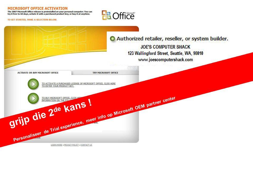 grijp die 2 de kans ! Personaliseer de Trial experience, meer info op Microsoft OEM partner center