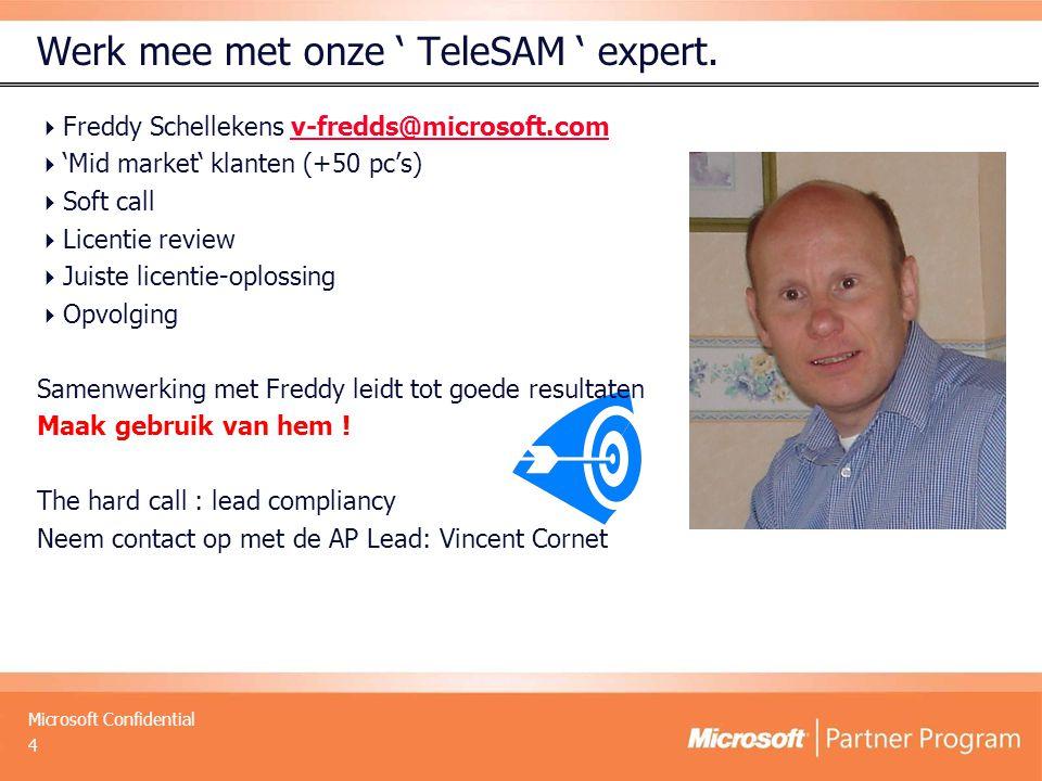 Microsoft Confidential Werk mee met onze ' TeleSAM ' expert.