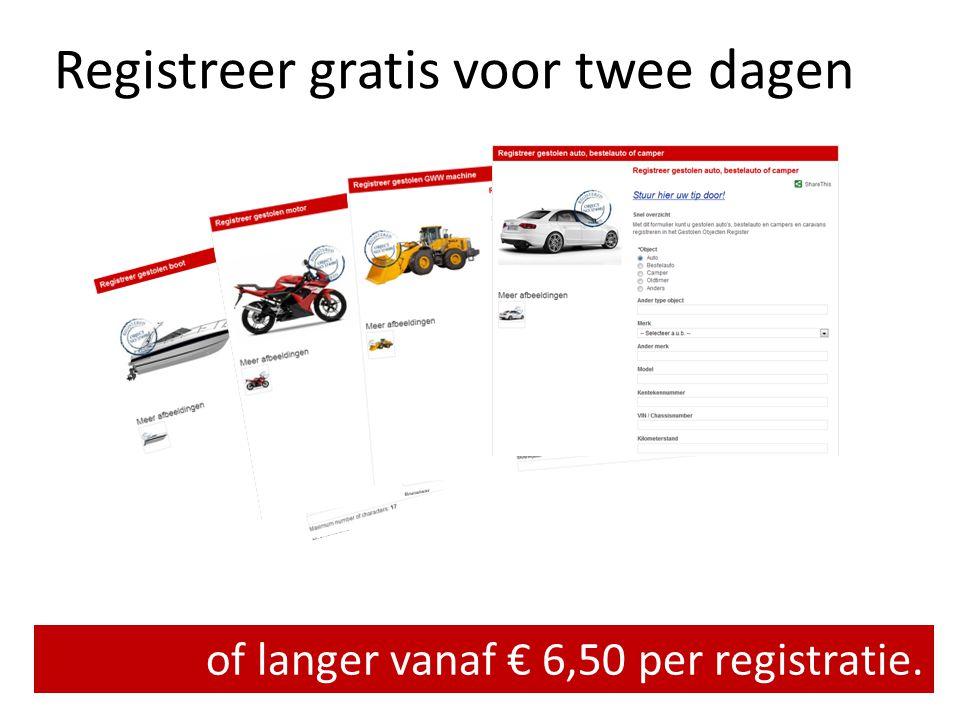 Registreer gratis voor twee dagen of langer vanaf € 6,50 per registratie.