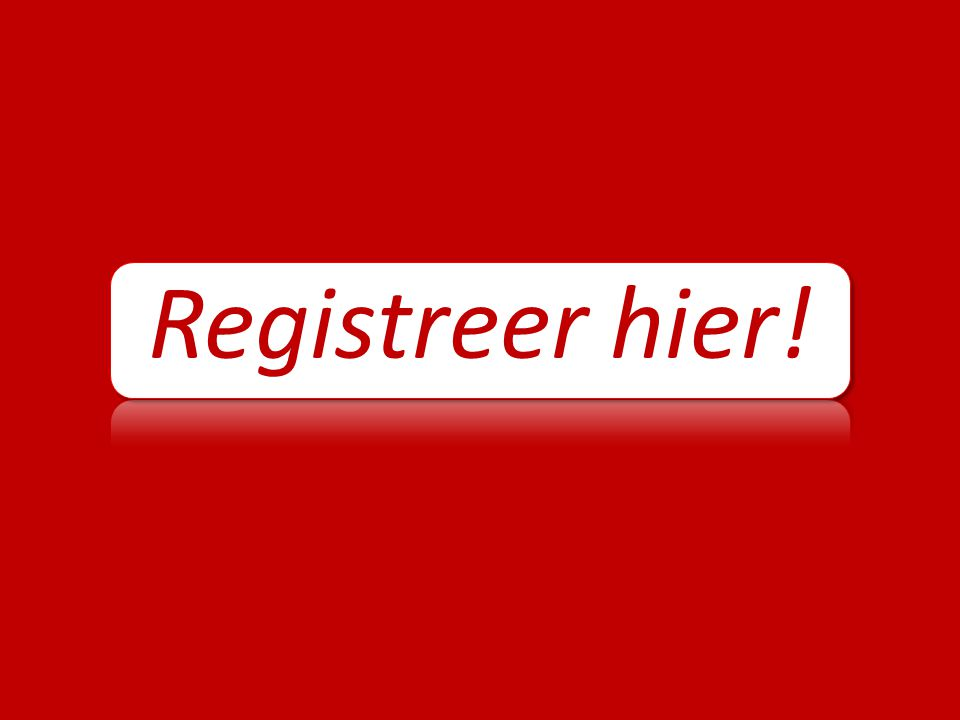 Registreer hier!