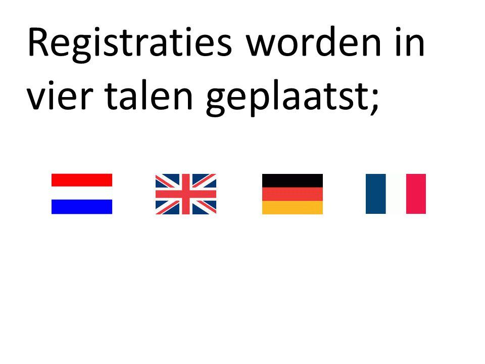 Registraties worden in vier talen geplaatst;