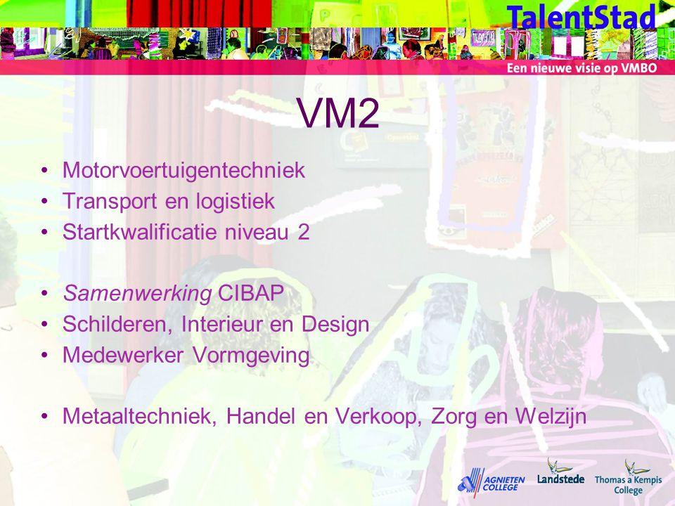 VM2 •Motorvoertuigentechniek •Transport en logistiek •Startkwalificatie niveau 2 •Samenwerking CIBAP •Schilderen, Interieur en Design •Medewerker Vorm