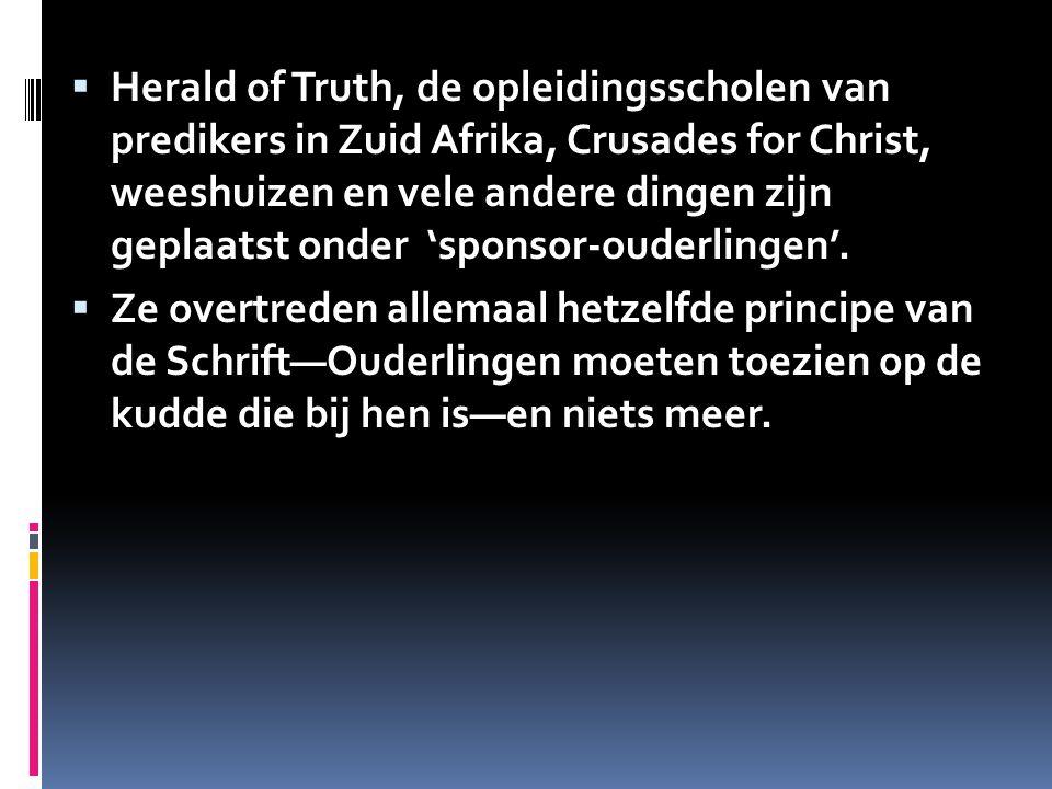  Herald of Truth, de opleidingsscholen van predikers in Zuid Afrika, Crusades for Christ, weeshuizen en vele andere dingen zijn geplaatst onder 'spon