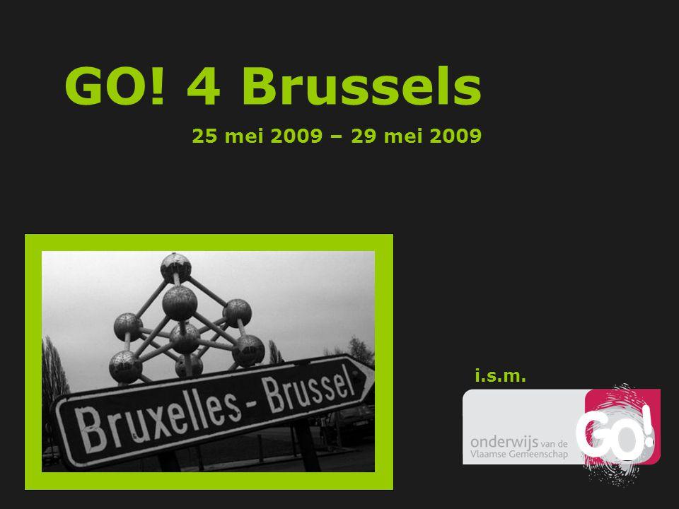 GO! 4 Brussels 25 mei 2009 – 29 mei 2009 i.s.m.