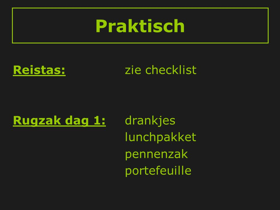 Praktisch Reistas:zie checklist Rugzak dag 1:drankjes lunchpakket pennenzak portefeuille