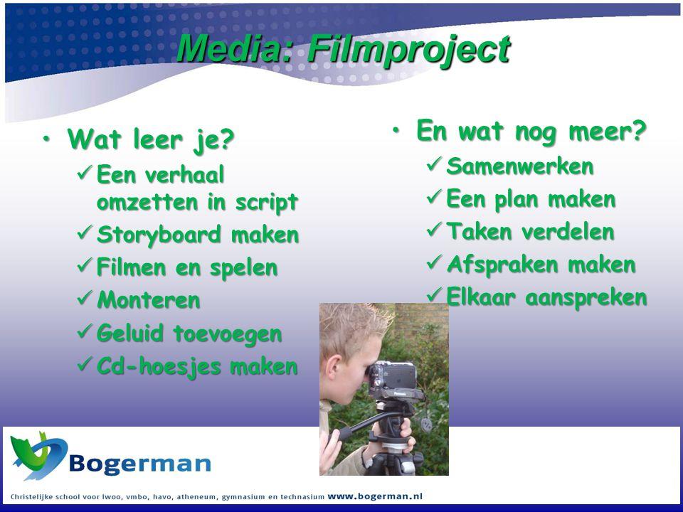 Media: Filmproject •Wat leer je?  Een verhaal omzetten in script  Storyboard maken  Filmen en spelen  Monteren  Geluid toevoegen  Cd-hoesjes mak