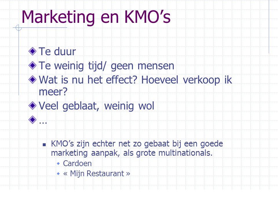 Marketing en KMO's Te duur Te weinig tijd/ geen mensen Wat is nu het effect? Hoeveel verkoop ik meer? Veel geblaat, weinig wol …  KMO's zijn echter n