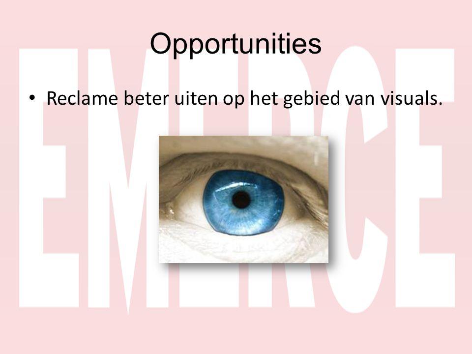 • Reclame beter uiten op het gebied van visuals.