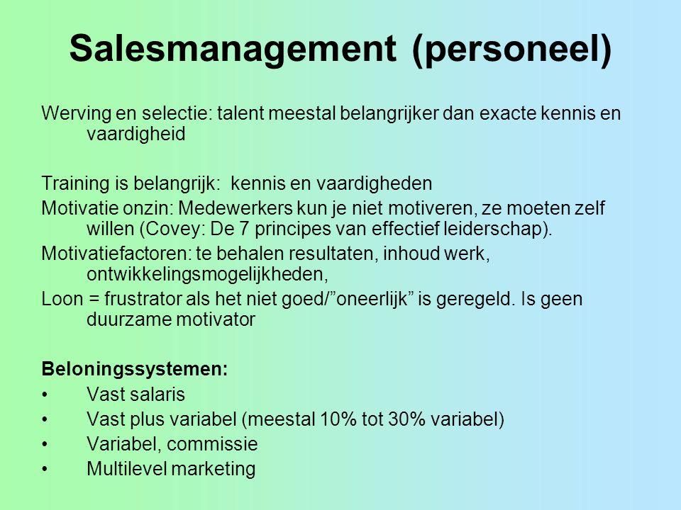 Salesmanagement (personeel) Werving en selectie: talent meestal belangrijker dan exacte kennis en vaardigheid Training is belangrijk: kennis en vaardi