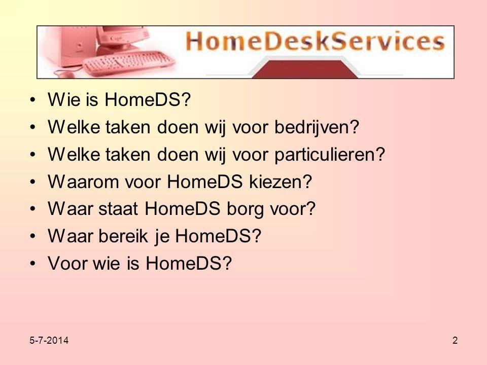 2 •Wie is HomeDS. •Welke taken doen wij voor bedrijven.
