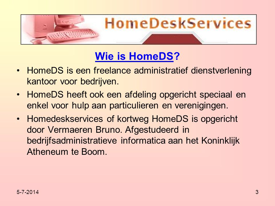 5-7-20143 Wie is HomeDS.