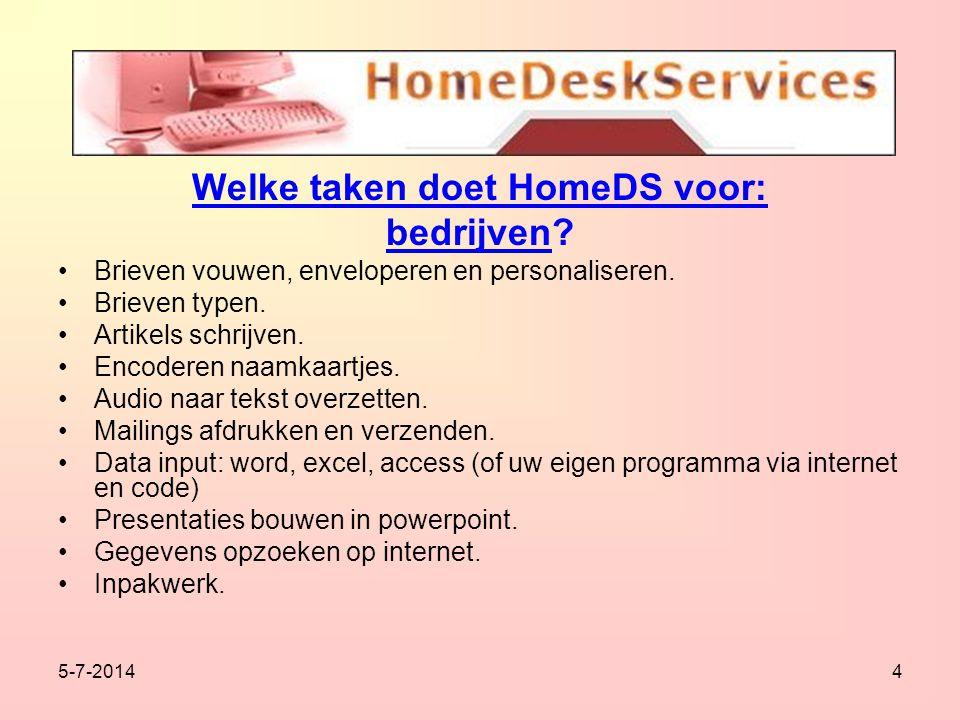 5-7-20144 Welke taken doet HomeDS voor: bedrijven.