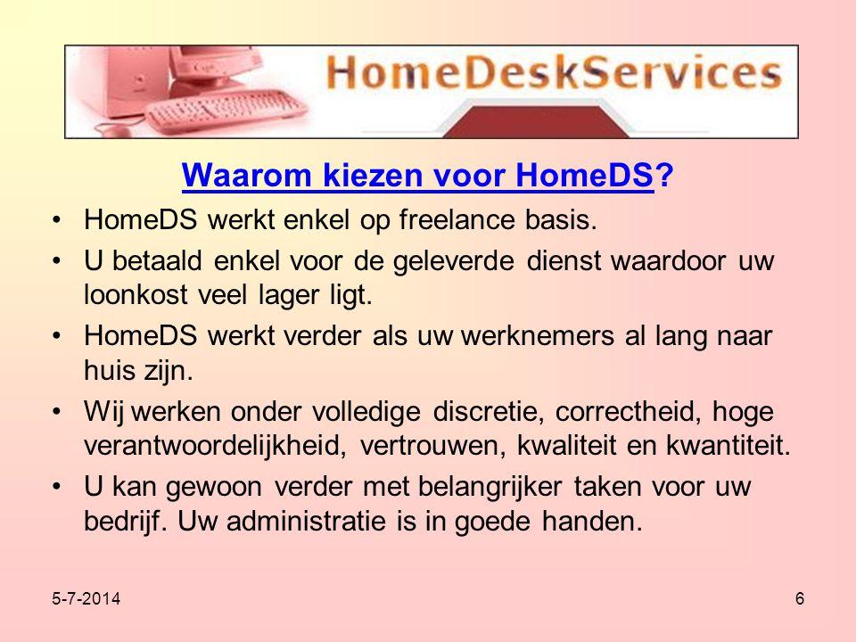 5-7-20146 Waarom kiezen voor HomeDS. •HomeDS werkt enkel op freelance basis.