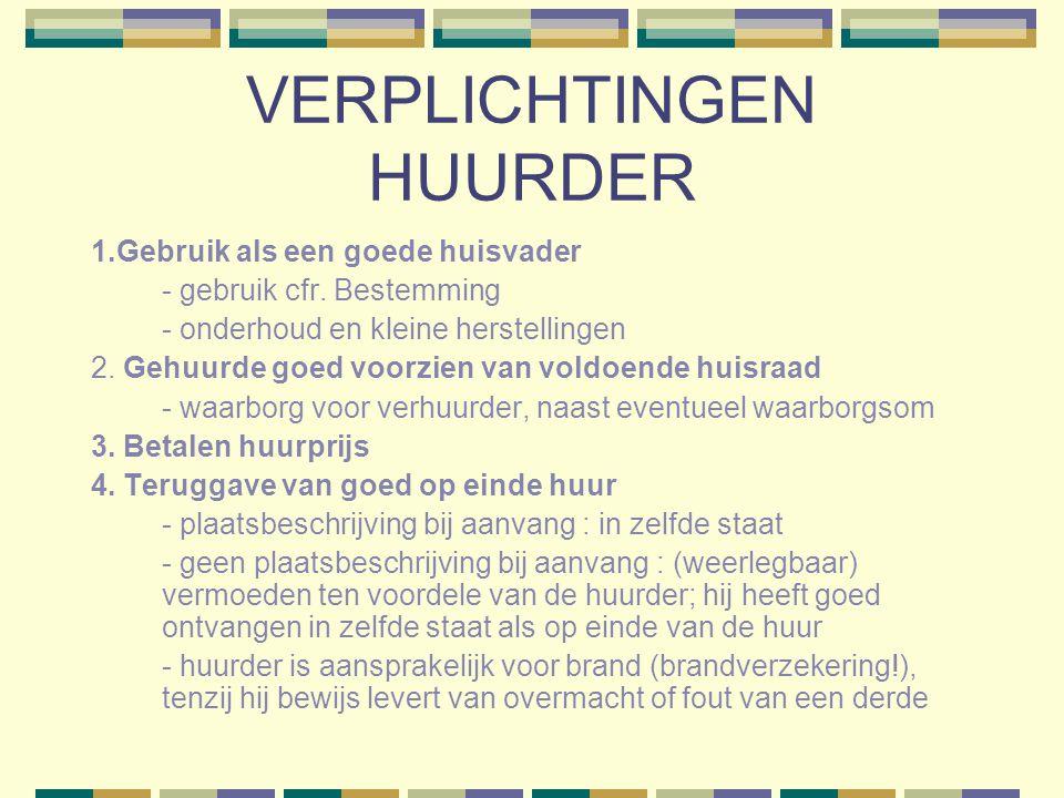 VERPLICHTINGEN HUURDER 1.Gebruik als een goede huisvader - gebruik cfr.