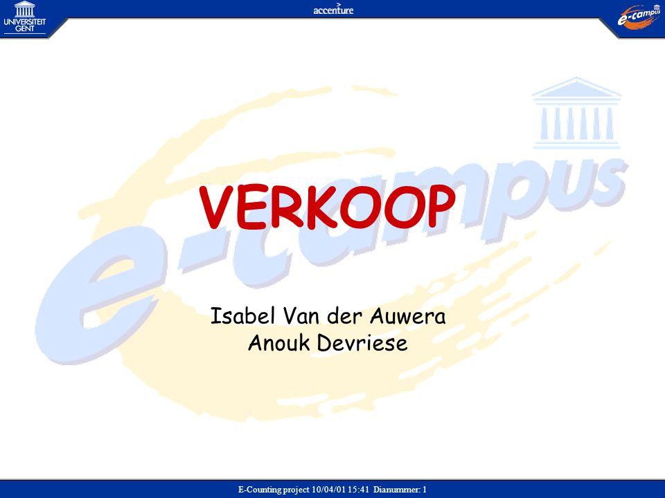 E-Counting project 10/04/01 15:41 Dianummer: 1 VERKOOP Isabel Van der Auwera Anouk Devriese