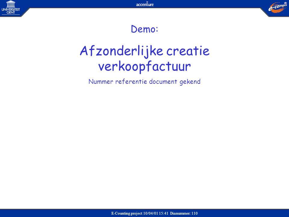 E-Counting project 10/04/01 15:41 Dianummer: 110 Demo: Afzonderlijke creatie verkoopfactuur Nummer referentie document gekend