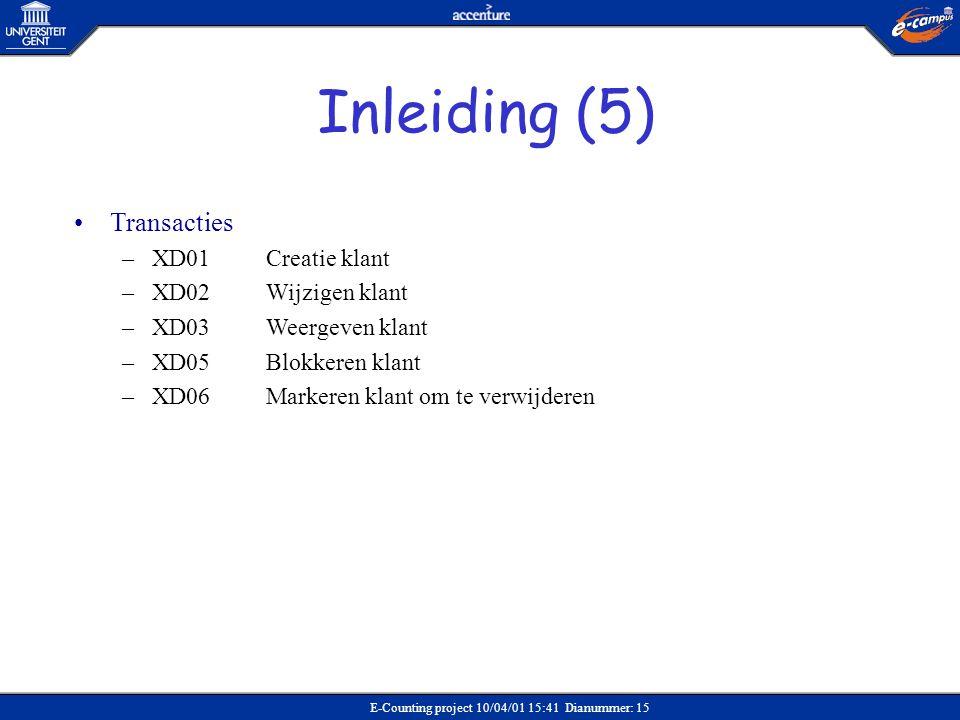 E-Counting project 10/04/01 15:41 Dianummer: 15 •Transacties –XD01Creatie klant –XD02Wijzigen klant –XD03Weergeven klant –XD05Blokkeren klant –XD06Mar