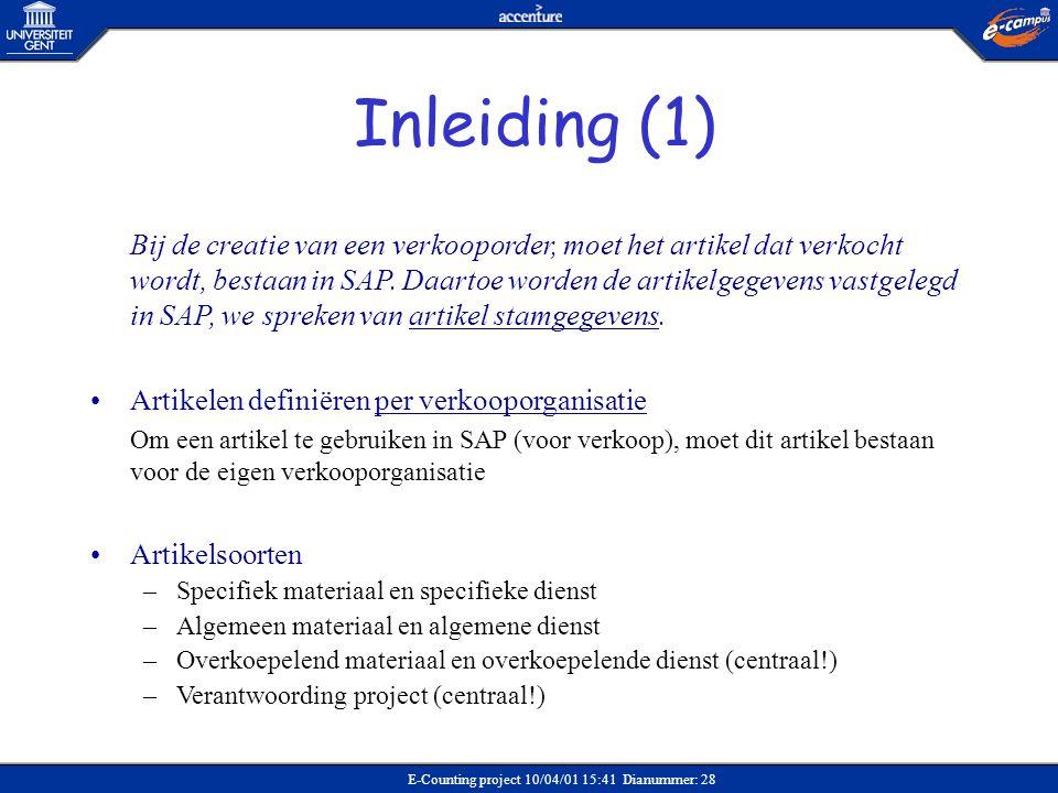 E-Counting project 10/04/01 15:41 Dianummer: 28 Bij de creatie van een verkooporder, moet het artikel dat verkocht wordt, bestaan in SAP. Daartoe word