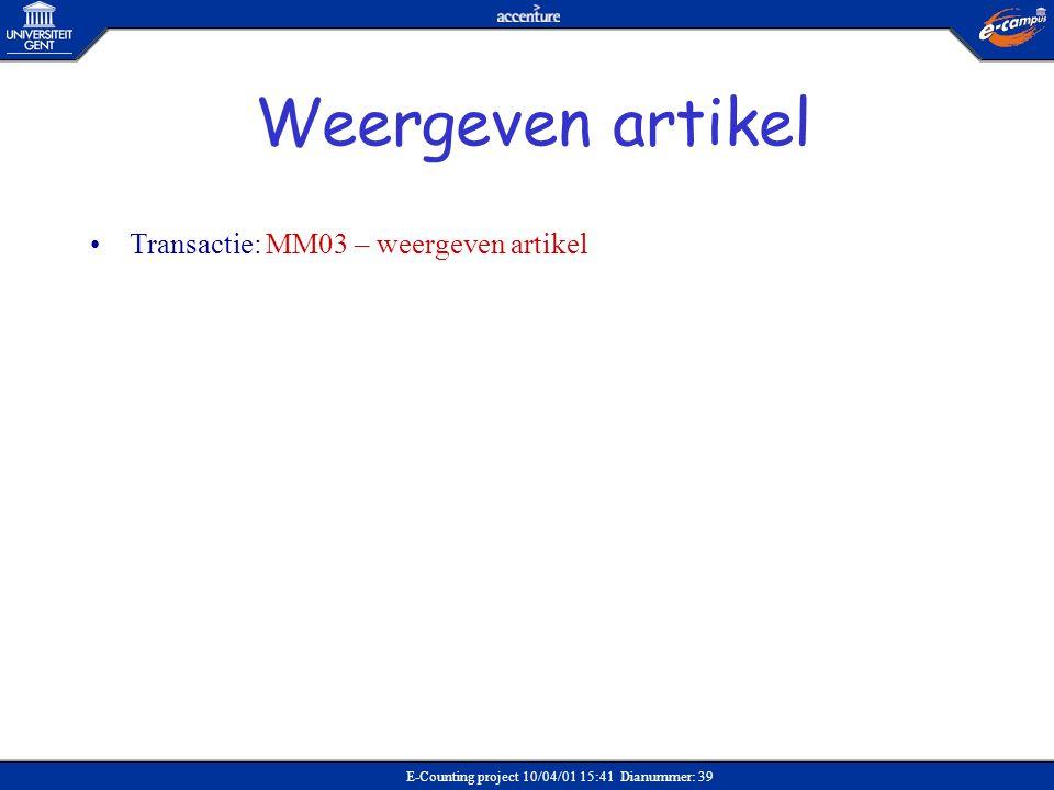 E-Counting project 10/04/01 15:41 Dianummer: 39 •Transactie: MM03 – weergeven artikel Weergeven artikel