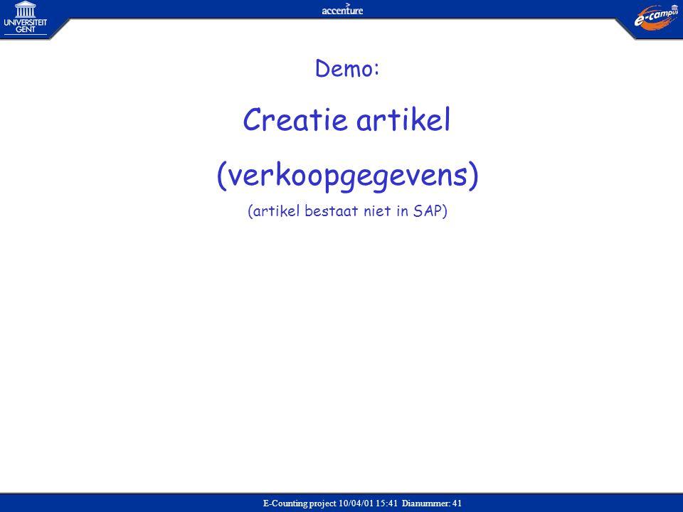 E-Counting project 10/04/01 15:41 Dianummer: 41 Demo: Creatie artikel (verkoopgegevens) (artikel bestaat niet in SAP)