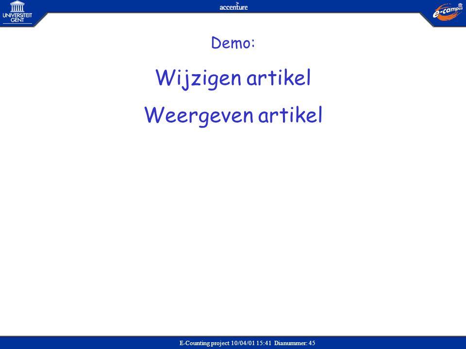 E-Counting project 10/04/01 15:41 Dianummer: 45 Demo: Wijzigen artikel Weergeven artikel