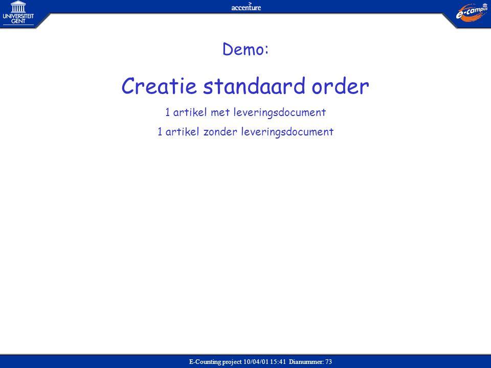 E-Counting project 10/04/01 15:41 Dianummer: 73 Demo: Creatie standaard order 1 artikel met leveringsdocument 1 artikel zonder leveringsdocument