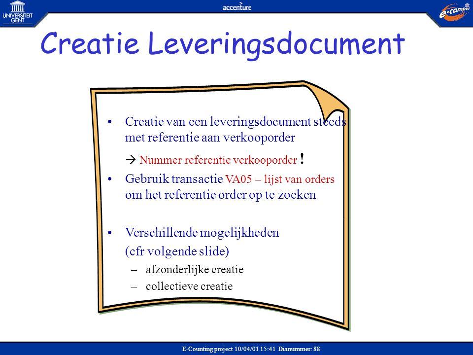 E-Counting project 10/04/01 15:41 Dianummer: 88 •Creatie van een leveringsdocument steeds met referentie aan verkooporder  Nummer referentie verkoopo