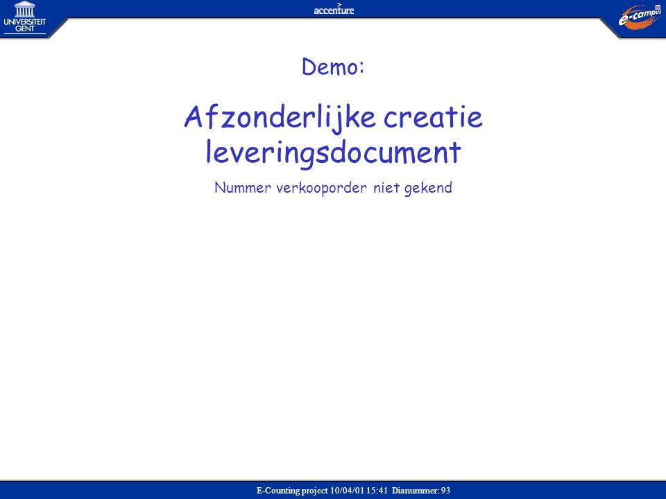 E-Counting project 10/04/01 15:41 Dianummer: 93 Demo: Afzonderlijke creatie leveringsdocument Nummer verkooporder niet gekend