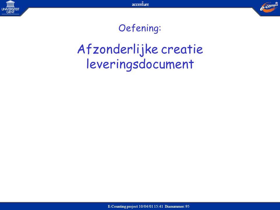 E-Counting project 10/04/01 15:41 Dianummer: 95 Oefening: Afzonderlijke creatie leveringsdocument