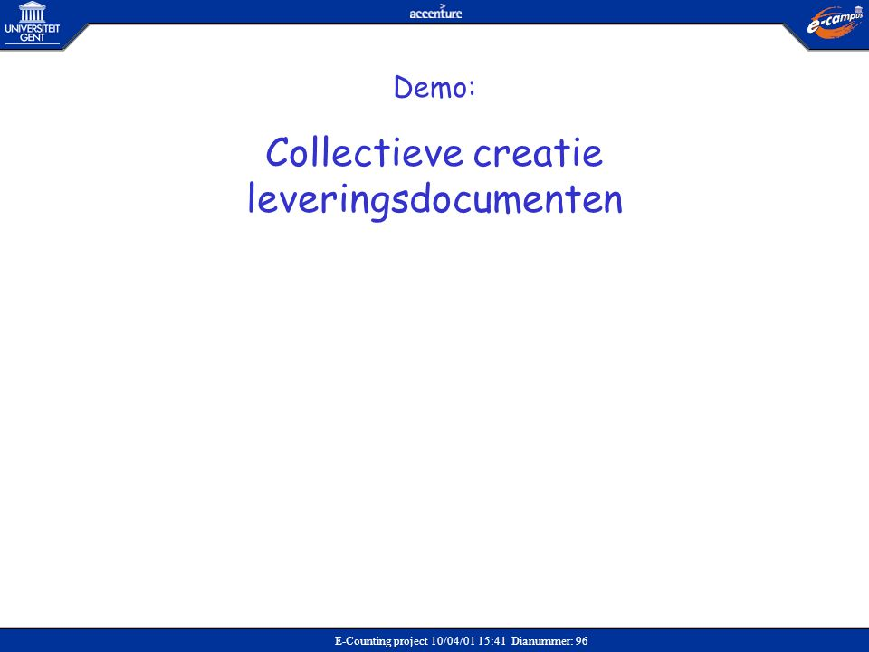 E-Counting project 10/04/01 15:41 Dianummer: 96 Demo: Collectieve creatie leveringsdocumenten