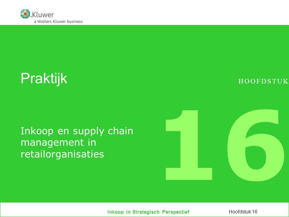 Inkoop in Strategisch Perspectief Programma  Begripsafbakening  Rol en betekenis van inkoop in handels- en retailbedrijven  Structuur en organisatie van het inkoopproces  Ontwikkelingen in handels- en retailondernemingen  Trends in sourcing- en supply chain- strategieën Hoofdstuk 16