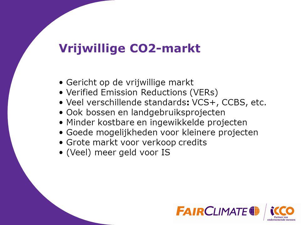 Vrijwillige CO2-markt • Gericht op de vrijwillige markt • Verified Emission Reductions (VERs) • Veel verschillende standards: VCS+, CCBS, etc.