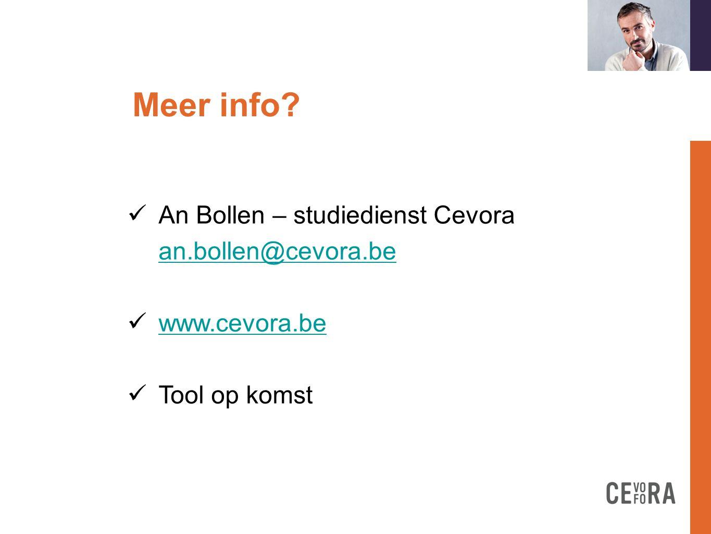 Meer info?formation doit  An Bollen – studiedienst Cevora an.bollen@cevora.be an.bollen@cevora.be  www.cevora.be www.cevora.be  Tool op komst