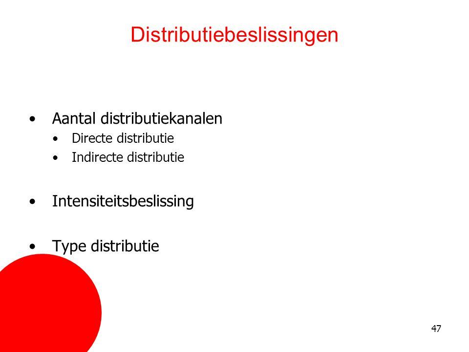 47 Distributiebeslissingen •Aantal distributiekanalen •Directe distributie •Indirecte distributie •Intensiteitsbeslissing •Type distributie
